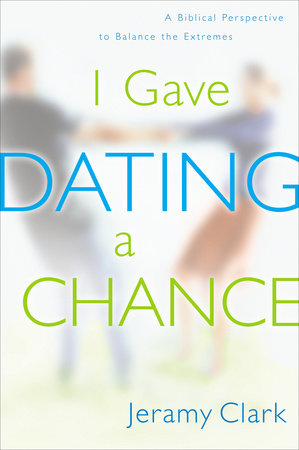 I Gave Dating a Chance by Jeramy Clark