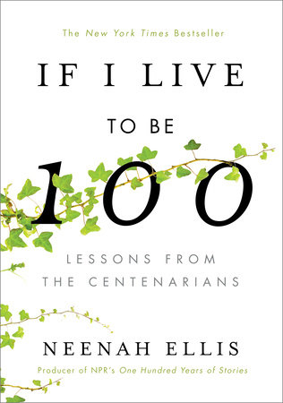 If I Live to Be 100 by Neenah Ellis