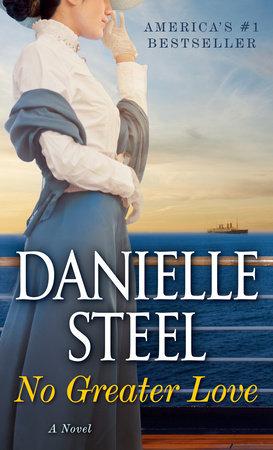 No Greater Love By Danielle Steel Penguinrandomhouse Books