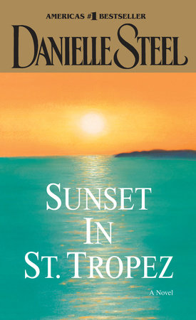 Sunset in St. Tropez by Danielle Steel