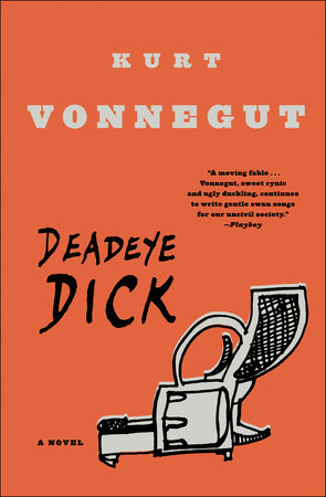 DEADEYE DICK by Kurt Vonnegut