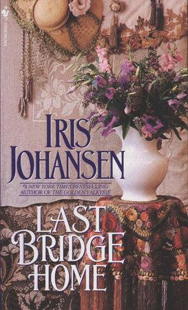 Last Bridge Home by Iris Johansen