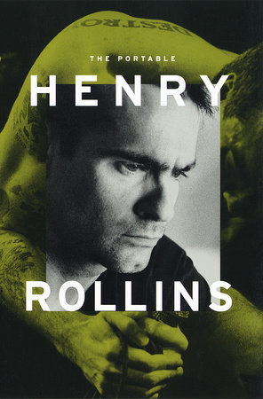 The Portable Henry Rollins by Henry Rollins