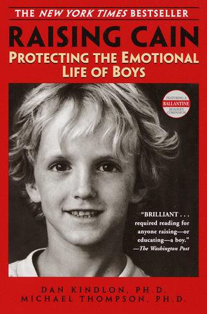 Raising Cain by Dan Kindlon, Ph.D. and Michael Thompson, PhD