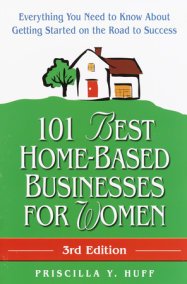 101 Best Home-Based Businesses for Women, 3rd Edition