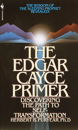 The Edgar Cayce Primer by Herbert Puryear