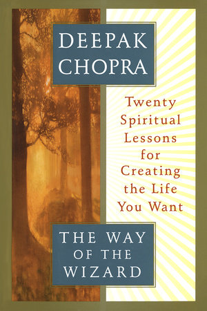 The Way of the Wizard by Deepak Chopra, M.D.