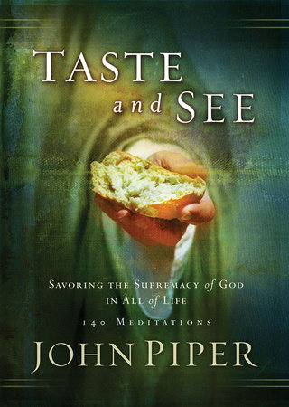 Taste and See by John Piper
