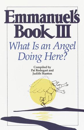 Emmanuel's Book III by Pat Rodegast and Judith Stanton