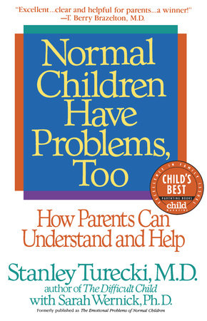 Normal Children Have Problems, Too by Stanley Turecki and Sarah Wernick, Ph.D.