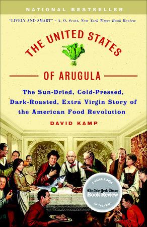 The United States of Arugula by David Kamp