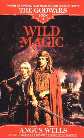 Wild Magic by Angus Wells