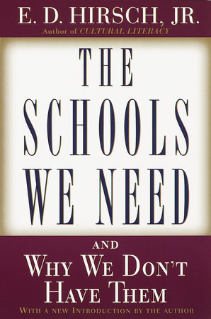 The Schools We Need by E.D. Hirsch, Jr.