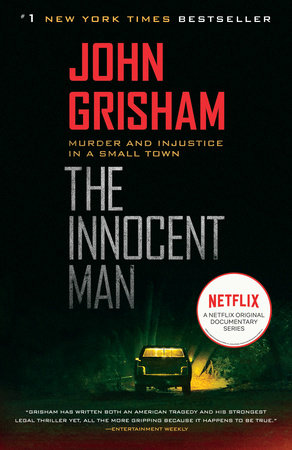 The Innocent Man by John Grisham | PenguinRandomHouse com: Books