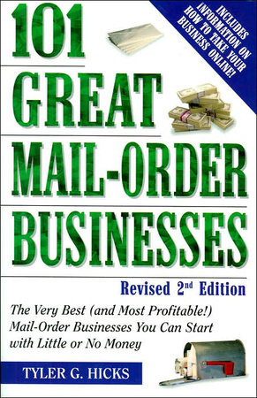 101 Great Mail-Order Businesses, Revised 2nd Edition by Tyler G. Hicks