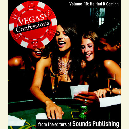 Vegas Confessions 10: He Had It Coming by Editors of Sounds Publishing
