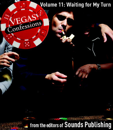 Vegas Confessions 11: Waiting for My Turn by Editors of Sounds Publishing