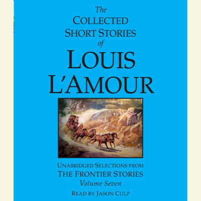 The Collected Short Stories of Louis L'Amour: Volume 7 cover