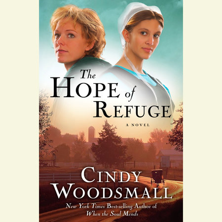 The Hope of Refuge by Cindy Woodsmall and Cassandra Campbell