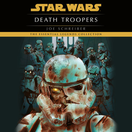 Death Troopers: Star Wars Legends by Joe Schreiber