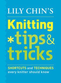 Lily Chin's Knitting Tips & Tricks