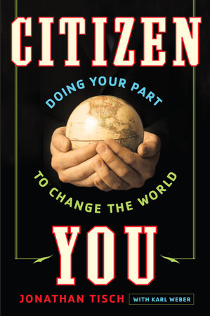 Citizen You by Jonathan Tisch and Karl Weber