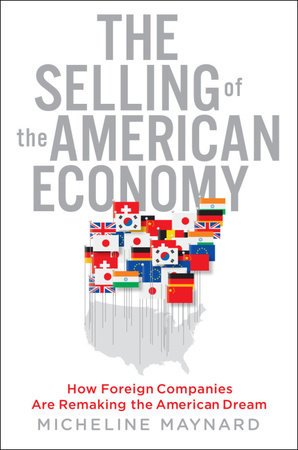The Selling of the American Economy by Micheline Maynard