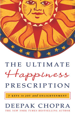 The Ultimate Happiness Prescription by Deepak Chopra