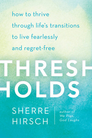 Thresholds by Sherre Hirsch