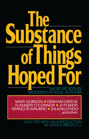 The Substance of Things Hoped For by John Breslin