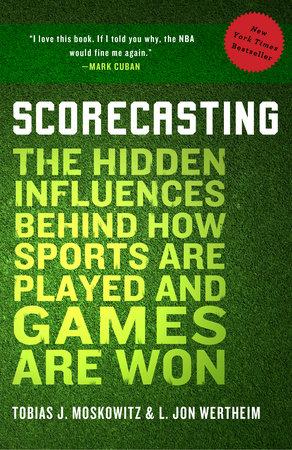 Scorecasting by Tobias Moskowitz and L. Jon Wertheim