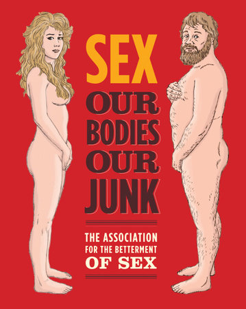Sex: Our Bodies, Our Junk by Assoc For Betterment Of Sex