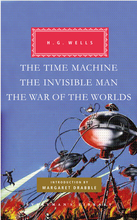 The Time Machine, The Invisible Man, The War of the Worlds by H. G. Wells