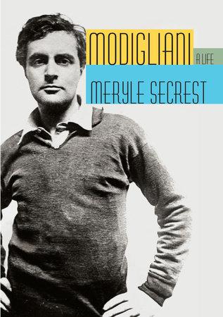 Modigliani by Meryle Secrest