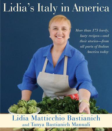 Lidia's Italy in America by Lidia Matticchio Bastianich and Tanya Bastianich Manuali