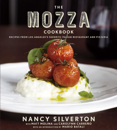 The Mozza Cookbook by Nancy Silverton, Matt Molina and Carolynn Carreno