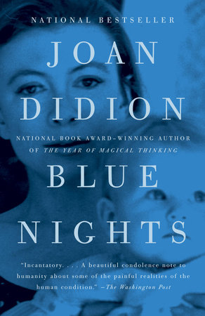 Blue Nights by Joan Didion