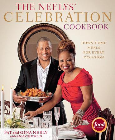The Neelys' Celebration Cookbook by Pat Neely and Gina Neely
