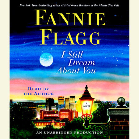 I Still Dream About You by Fannie Flagg