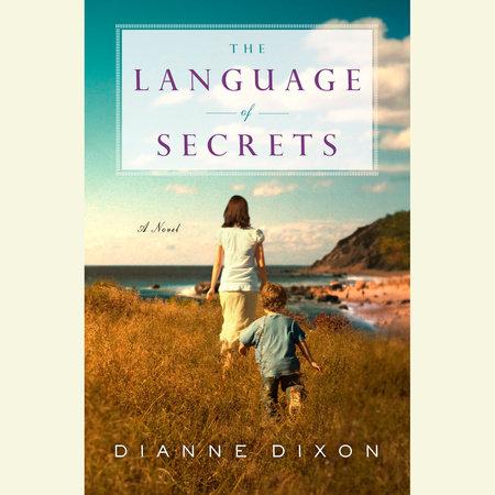 The Language of Secrets by Dianne Dixon