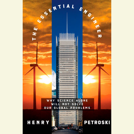The Essential Engineer by Henry Petroski