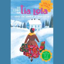 De como tia Lola vino (de visita) a quedarse (How Aunt Lola Came to (Visit) Stay Spanish Edition) Cover