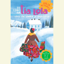 De como tia Lola vino (de visita) a quedarse (How Aunt Lola Came to (Visit) Stay Spanish Edition) Cover