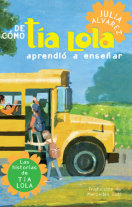 De como tia Lola aprendio a ensenar (How Aunt Lola Learned to Teach Spanish Edition) Cover