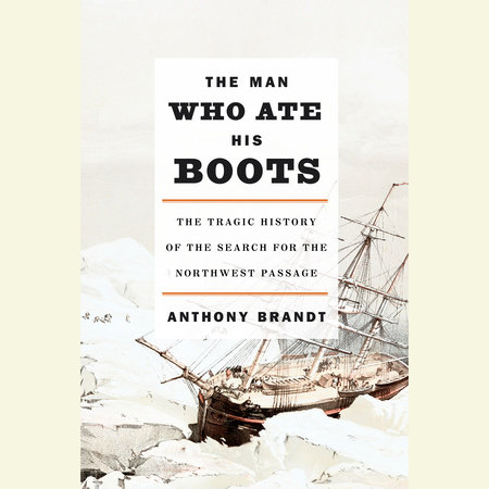 The Man Who Ate His Boots by Anthony Brandt