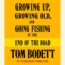 Growing Up, Growing Old and Going Fishing at the End of the Road Cover