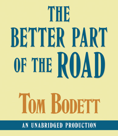 The Better Part of the Road by Tom Bodett
