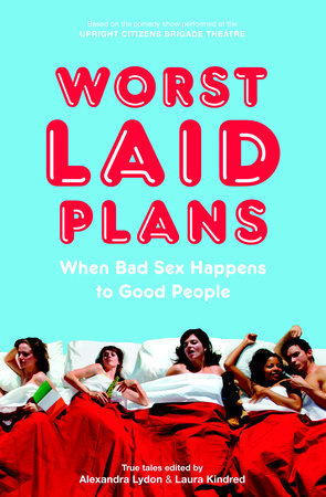 Worst Laid Plans at the Upright Citizens Brigade Theatre cover