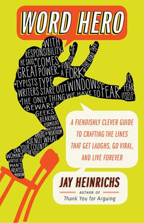 Word Hero by Jay Heinrichs