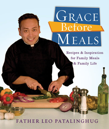 Grace Before Meals by Father Leo Patalinghug